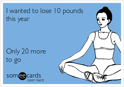 i-wanted-to-lose-10-pounds-this-year-only-20-more-to-go-2214b